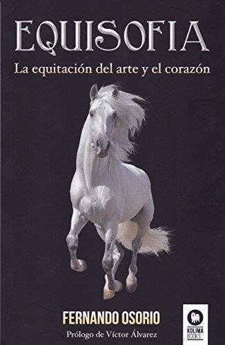 Equisofía: La equitación del arte y el corazón (Estilo de vida)