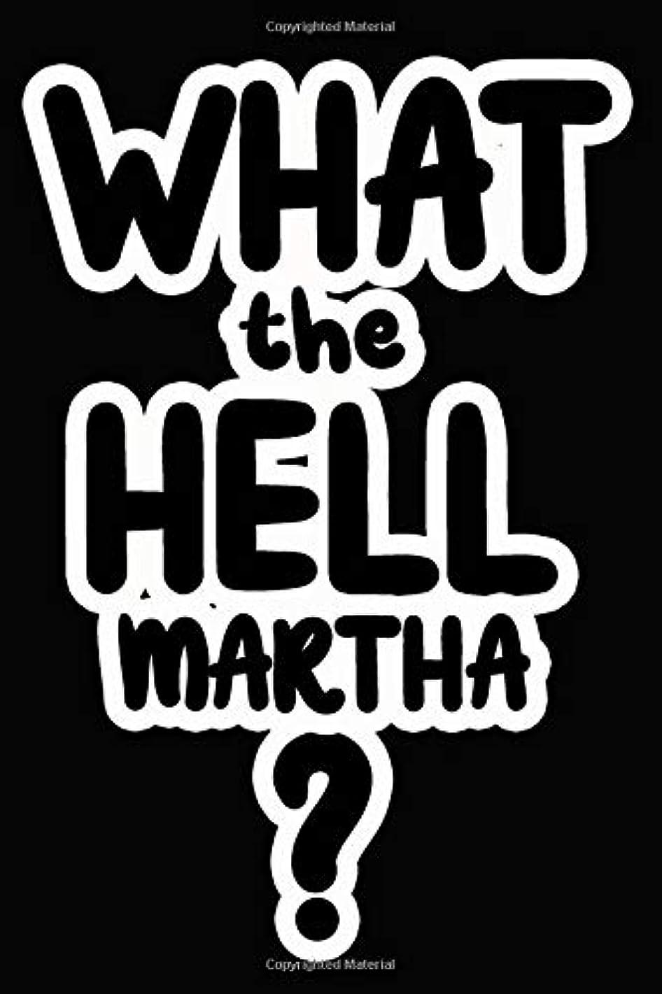 スリラー日常的にすごいWhat the Hell Martha?: College Ruled | Composition Book