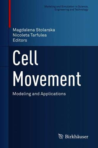 Cell Movement: Modeling and Applications (Modeling and Simulation in Science, Engineering and Technology)