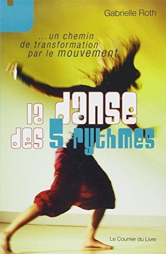 DANSE DES 5 RYTHMES (LA) by GABRIELLE ROTH