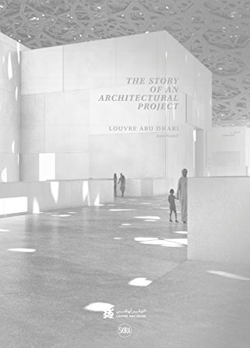 Boissiere, O: Louvre Abu Dhabi: The Story of an Architectura: The Story of an Architectural Project (ARCHITECTURE)