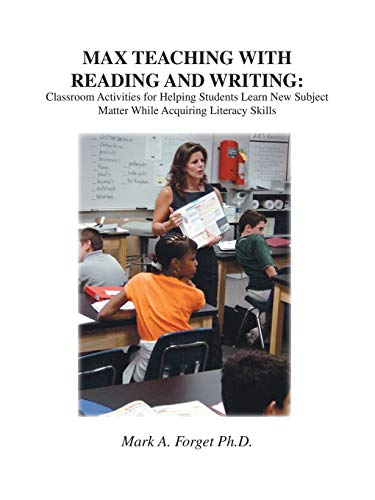 MAX Teaching With Reading and Writing: Classroom Activities for Helping Students Learn NEw subject Matter While Acquirin
