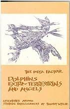 Deta-Factor: Dolphins, Extra-Terrestrials and Angels/125