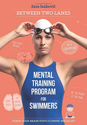 Between Two Lanes: Mental Training Program for Swimmers - Train Your Brain with Olympic Medalist
