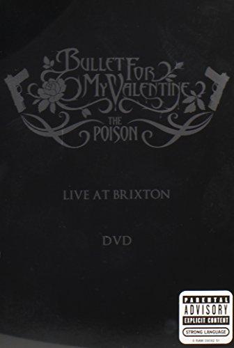 Poison: Bullet for My Valentine - Live At Brixton