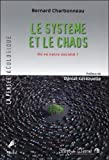 Le système et le chaos - Où va notre société ?