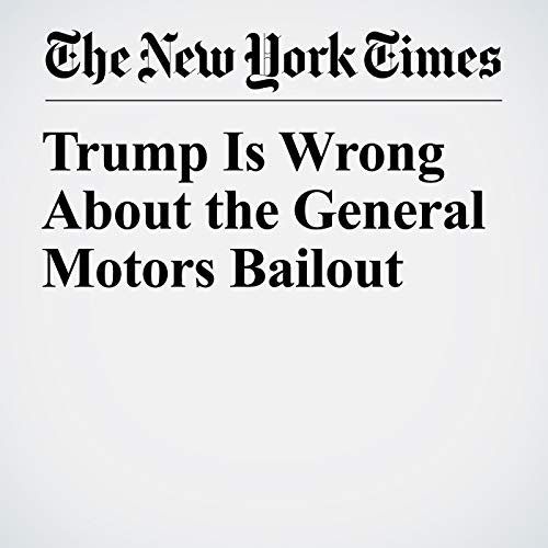 Trump Is Wrong About the General Motors Bailout audiobook cover art