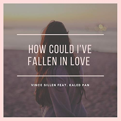 How Could I've Fallen in Love (feat. Kaled Pan)