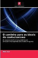 O caminho para os ideais do confucionismo