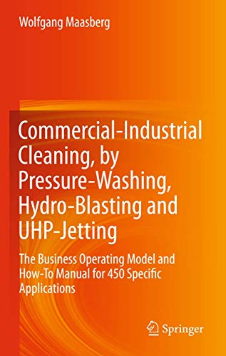 Commercial-Industrial Cleaning, by Pressure-Washing, Hydro-Blasting and UHP-Jetting: The Business Op