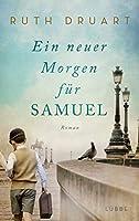 Ein neuer Morgen fuer Samuel: Roman