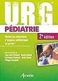 Urg' pédiatrie: Toutes les situations...