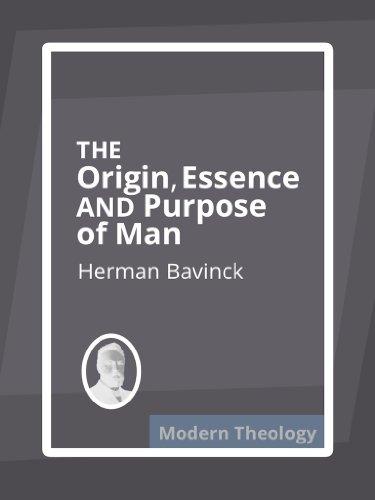 The Origin, Essence, and Purpose of Man (English Edition)