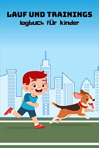 lauf und Trainings logbuch für Kinder: Laufprotokoll für Kinder, Trainingstagebuch für den Lauf, Notebook-Tracker für Entfernung, Tempo, Zeit, Ort und Wetter