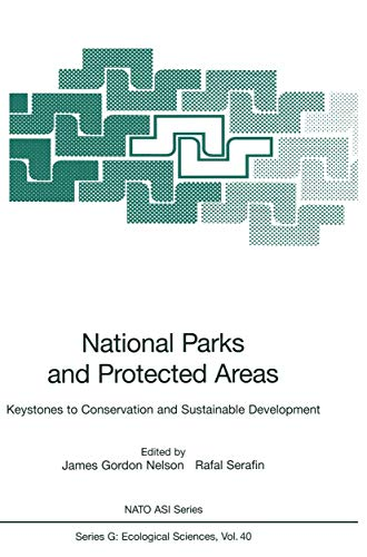 National Parks and Protected Areas: Keystones to Conservation and Sustainable Development (Nato A.S.I. Series (closed) / Nato A.S.I. Subseries G: (closed)) (Nato ASI Subseries G: (40), Band 40)
