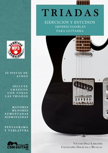 TRIADAS: Ejercicios y Estudios Imprescindibles para Guitarra