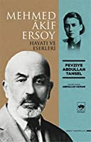 Mehmed Akif Ersoy - Hayati ve Eserleri