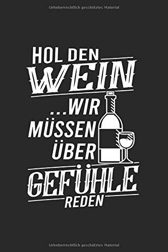 Hol Den Wein Wir Müssen Über Gefühle Reden: Notizbuch, Journal, Tagebuch, 120 Seiten, ca. DIN A5, liniert