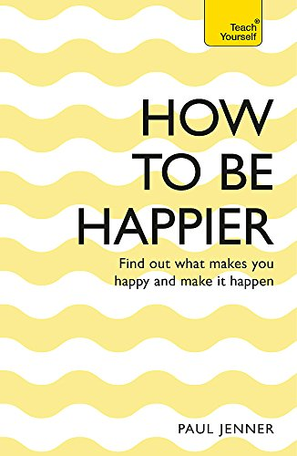 How To Be Happier (Teach Yourself)