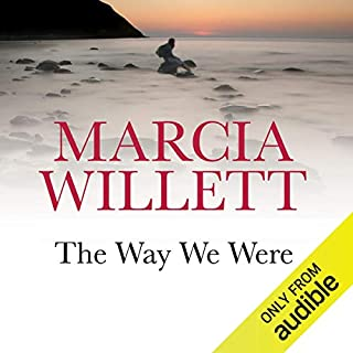 The Way We Were                   By:                                                                                                                                 Marcia Willett                               Narrated by:                                                                                                                                 June Barrie                      Length: 9 hrs and 28 mins     15 ratings     Overall 4.2