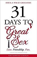 31 Days to Great Sex: Love, Friendship, Fun