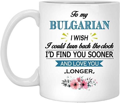 Till min bulgariska kaffekopp – Jag önskar att jag kan stänga av klockan tekopp vit keramisk 325 ml – fantastiska födelsedagspresenter för män kvinnor