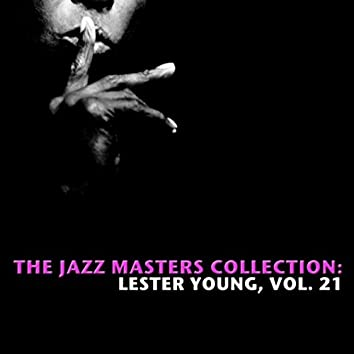 The Jazz Masters Collection: Lester Young, Vol. 21