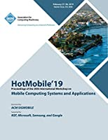 HotMobile'19: Proceedings of the 20th International Workshop on Mobile Computing Systems and Applications
