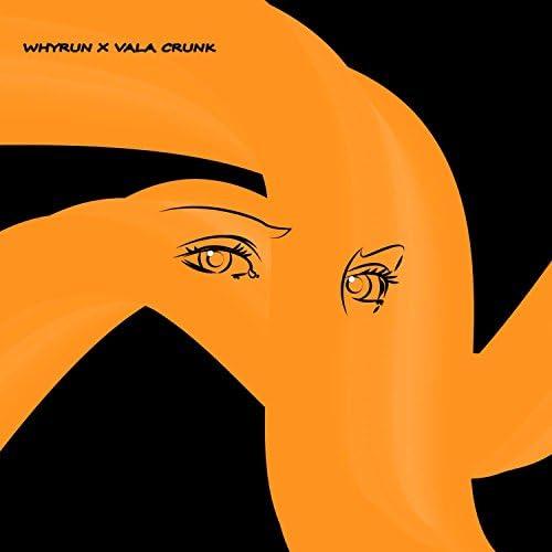 Whyrun & Vala Crunk