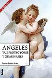 Ángeles, Tus Protectores Y Guardianes