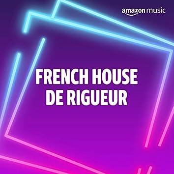 French House De Rigueur