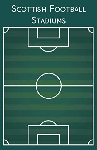 Scottish Football Stadiums Bucket List: Journal Logbook for Scottish Football Stadiums