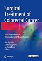 Surgical Treatment of Colorectal Cancer: Asian Perspectives on Optimization and Standardization