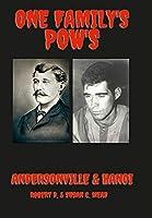 One Family's Pow's: Andersonville & Hanoi