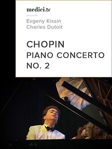 Chopin, Piano Concerto No. 2, Etudes - Evgeny Kissin [OV]