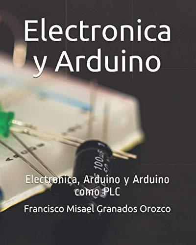 Electronica y Arduino: Electronica, Arduino y Arduino como PLC
