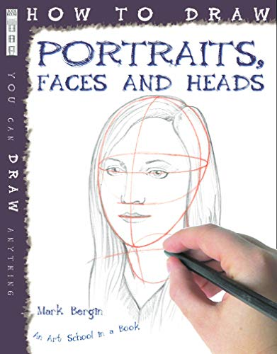 Portraits, Faces & Heads (How to Draw)