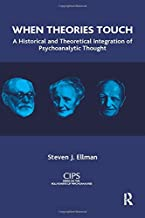 When Theories Touch (CIPS (Confederation of Independent Psychoanalytic Societies) Boundaries of Psychoanalysis)