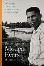 Remembering Medgar Evers: Writing the Long Civil Rights Movement (Mercer University Lamar Memorial Lectures Ser.)