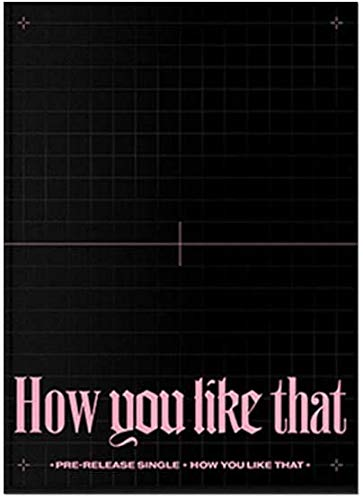 Blackpink - How You Like That, Pre-Released Special Edition incl. CD, 132pg Photobook, Polaroid, Postcard, Folded Poster On Pack, Folded Poster, Standing Paper, Extra Phtocards