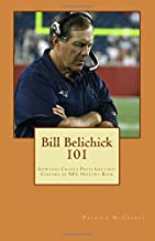 Bill Belichick 101: Sporting Chance Press Greatest Coaches in NFL History Book