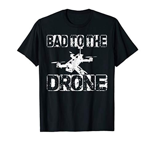 Bad to The Drone Pilot T Shirt FPV Quadcopter RC Quad Pilots