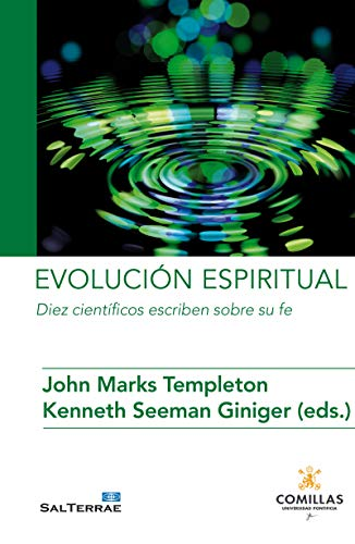 EVOLUCIÓN ESPIRITUAL. Diez científicos escriben sobre su fe: Diez cientifícos escriben sobre su fe. (Ciencia y Religión nº 16)