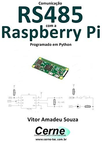 Comunicação RS485 com a Raspberry Pi Programado em Python (Portuguese Edition)