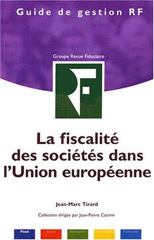 La fiscalité des sociétés dans l'Union européenne