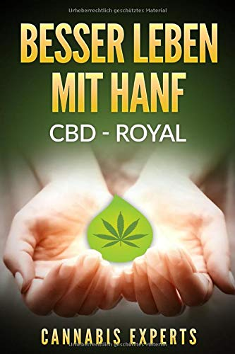 Cannabis Experts:<br />Besser leben mit Hanf: CBD - Royal  - jetzt bei Amazon bestellen