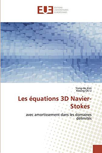 Les équations 3D Navier-Stokes: avec amortissement dans les domaines délimités