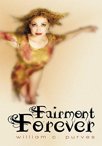 Fairmont Forever by [William C. Purves]