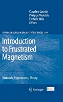 Introduction to Frustrated Magnetism: Materials, Experiments, Theory (Springer Series in Solid-State Sciences (164))