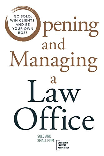 Compare Textbook Prices for Opening and Managing a Law Office: Go Solo, Win Clients, and Be Your Own Boss  ISBN 9780578726199 by Stackhouse, Renee N. G.,CLA, Solo Small Firm Section of,Cuban, Brian,Whelan, Mike,Whittenbury, Beth K.,Lichty, Marshall,Everett, Stephanie,Green, Sabrina L.,Bergman, Nora Riva